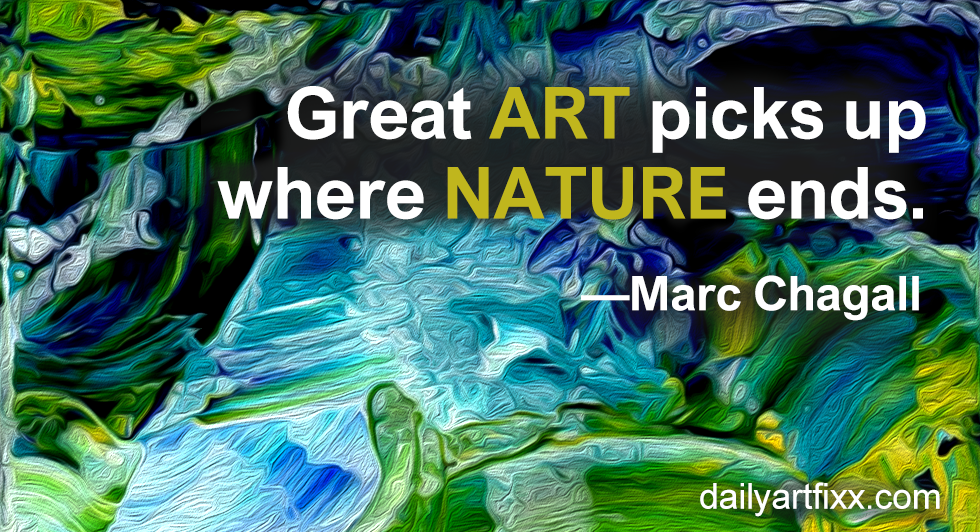 Great ART picks up where NATURE ends. Marc Chagall