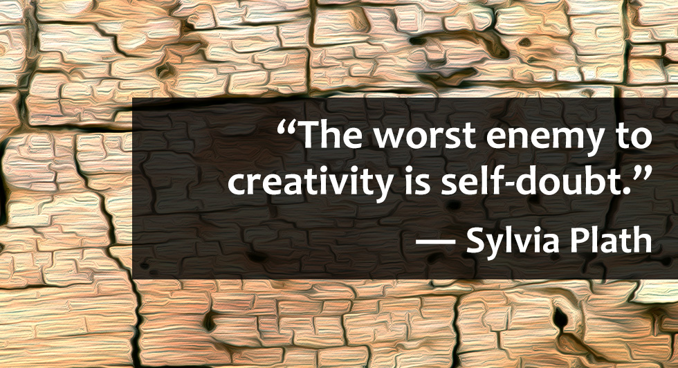 Art Quotes - The worst enemy to creativity is self-doubt. ― Sylvia Plath