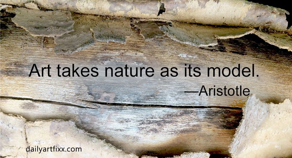 art quotes Aristotle - Art takes nature as its model